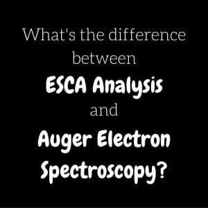 ESCA Analysis vs. Auger Electron Spectroscopy