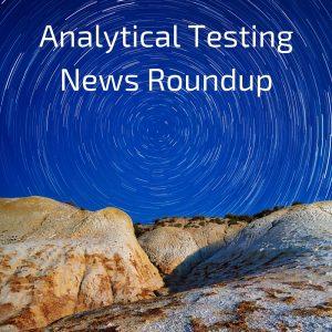 Analytical Testing News Roundup II