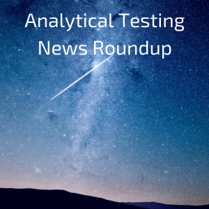 Analytical Testing News Roundup: Mosquitos, Bronze Age Cooking Mistakes & Detecting Natural Gas Leaks