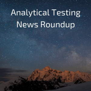 analytical-testing-news-roundup-v