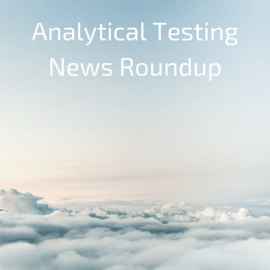 April 2017 Analytical Testing News Roundup
