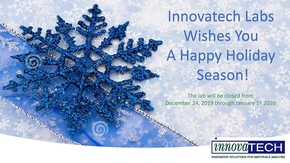 Innovatech Labs wishes you a happy holiday season! The lab will be closed from December 4, 2019 through January 1, 2020.